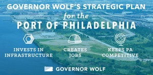 Governor Wolf Announces Next Step in Port of Philadelphia Development